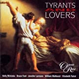 Tyrants And Lovers - Oeuvres De Donizetti, Rossini, Mayr, Auber, Balfe...