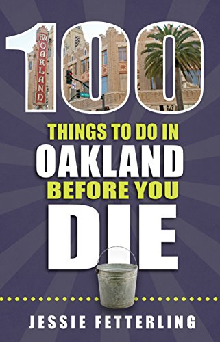 100 Things to Do in Oakland Before You Die for sale  Delivered anywhere in USA