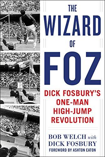 The Wizard of Foz: Dick Fosbury's One-Man High-Jump Revolution
