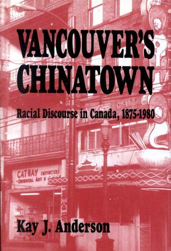 Vancouver's Chinatown: Racial Discourse in Canada, 1875-1980 (McGill-Queen's Studies in Ethnic History)