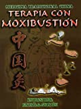 Terapia con Moxibustion (Spanish Edition)