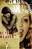Gone to the Crazies, Alison Weaver, 0061189588