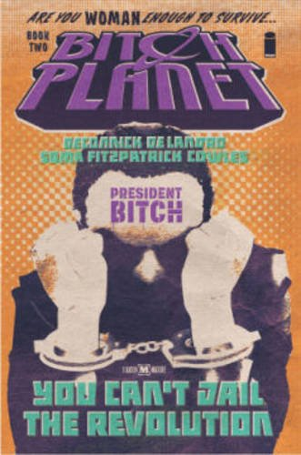 Book Cover: Bitch Planet Volume 2: President Bitch