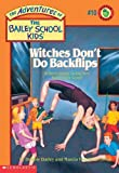 Witches Don't Do Backflips, Debbie Dadey and Marcia Thornton Jones, 0590481126