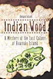 Indian Wood, Richard Folsom, 143923499X