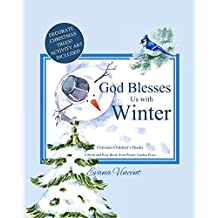 God Blesses Us with Winter: A God Bless Book (God Blesses Us Read and Pray 4)