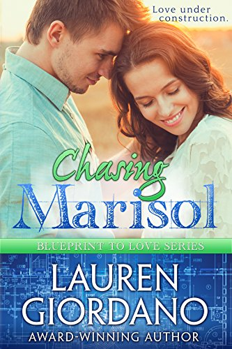 Chasing Marisol (Blueprint to Love Book 3) by [Giordano, Lauren]
