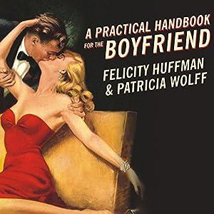 A Practical Handbook for the Boyfriend Audiobook