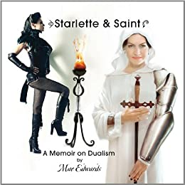 Starlette & Saint ~ A Memoir on Dualism by [Edwards, Mae]