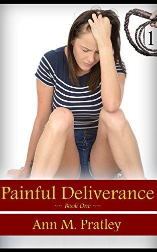 Book: Painful Deliverance (Painful Deliverance Series Book 1) by Ann M. Pratley