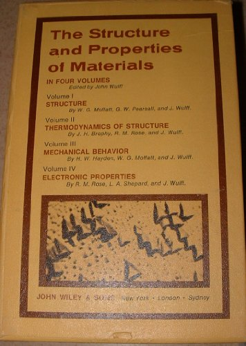 The Structure and Properties of Materials in Four Volumes
