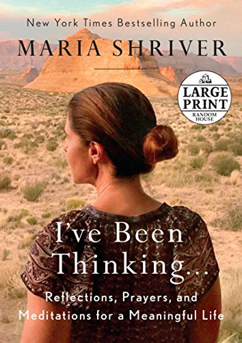 I've Been Thinking . . .: Reflections, Prayers, and Meditations for a Meaningful Life (Random House Large Print) cover