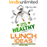25 Healthy Lunch Ideas: Your Guide to Making Healthy Lunch Recipes You Can't Resist