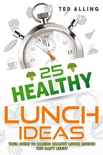 Neoprene Guide (25 Healthy Lunch Ideas: Your Guide to Making Healthy Lunch Recipes You Can't Resist)