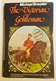 img - for The Victorian Gentleman book / textbook / text book