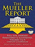 img - for The Mueller Report: Full-Size, Indexed, Remastered & Illustrated, Volumes I & II, Complete & Unabridged: Includes All-New Index of Over 1000 People, ... William P. Barr (Carlile Civic Library) book / textbook / text book