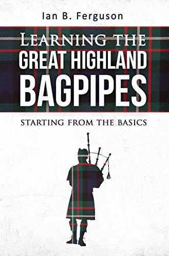 (Learning the Great Highland Bagpipes: Starting from the)