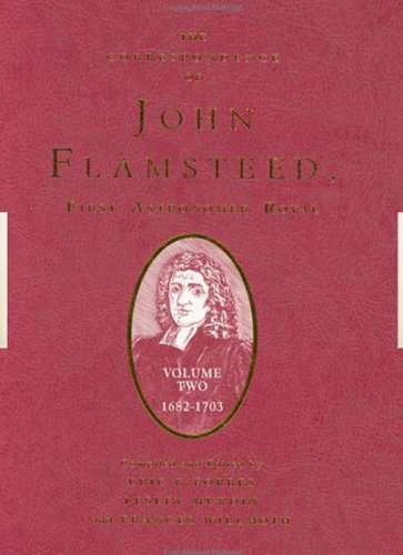 The Correspondence of John Flamsteed, The First Astronomer Royal: The Correspondence of John Flamsteed, The First Astronomer Royal, Vol. 2