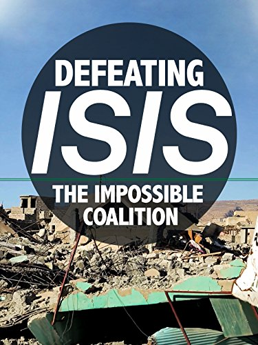 Defeating ISIS: The Impossible Coalition on Amazon Prime Video UK