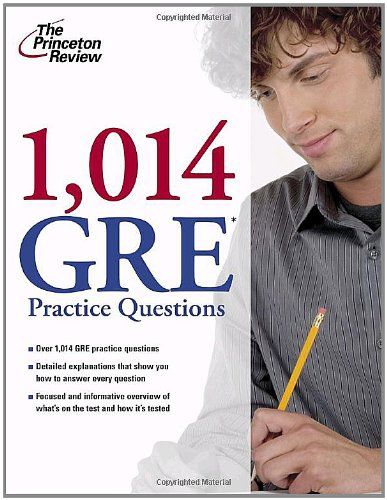 1,014 GRE Practice Questions (Graduate School Test Preparation)