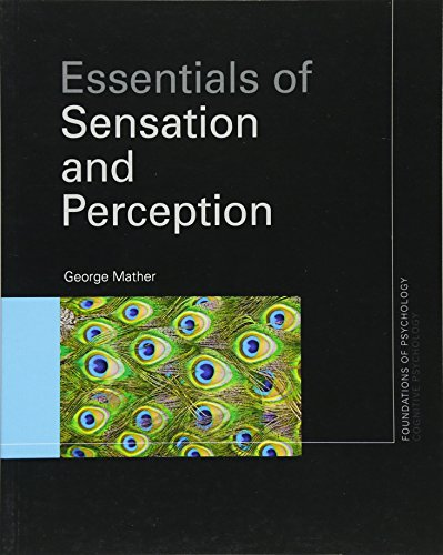 Essentials of Sensation and Perception (Foundations of Psychology) (Volume 2)