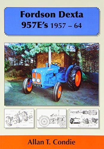 Fordson Dexta 957E's 1957-64 -  Allan T. Condie, Paperback