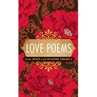 Love Poems from Spain and Spanish America (Spanish Edition)