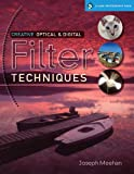 Creative Optical and Digital Filter Techniques, Joseph R. Meehan, 1600595804