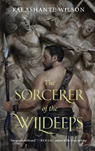 The Sorcerer of the Wildeeps Paperback – September 1, 2015 by Kai Ashante Wilson (Author)