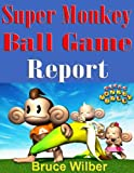 Super Monkey Ball Game Report