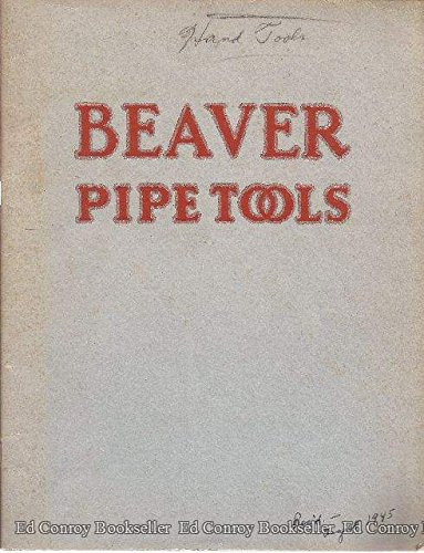 (Beaver Pipe Tools 44 Years of Friendly Service Catalog No. 44)
