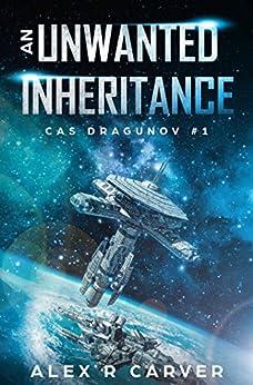 An Unwanted Inheritance (Cas Dragunov) by [Carver, Alex R]