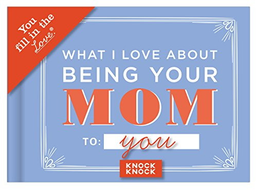 Knock Knock What I Love About Being Your Mom Fill in the Love Journal