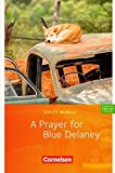 "Cornelsen English Library - Fiction: 9. Schuljahr, Stufe 3 - A Prayer for Blue Delaney: Lektüre zu ""English G 21"". Mit Vokabular"