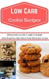 Product review for Low Carb Cookie Recipes: Delicious Low Carb Cookie Recipes For Weight Loss (Low Carb Cookbook)