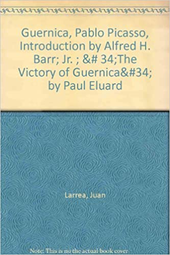 guernica pablo picasso introduction by alfred h barr jr 34the victory of guernica by paul eluard