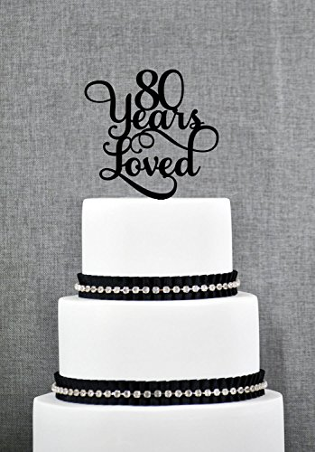 80 Years Loved Birthday Cake Topper Elegant 80th Anniversary Cake Topper 80th Cake Topper Birthday Gift for Women Men Birthday Party Decorations Toppers by Dikoum
