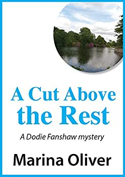 A Cut Above the Rest (Dodie Fanshaw Mysteries Book 2) by [Oliver, Marina]
