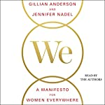 We: A Manifesto for Women Everywhere: 9 Principles to Live By | Gillian Anderson,Jennifer Nadel