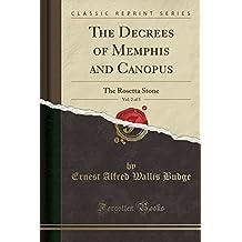 The Decrees of Memphis and Canopus, Vol. 2 of 3: The Rosetta Stone (Classic Reprint)