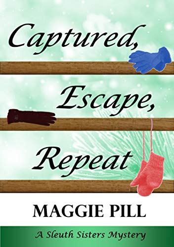 Captured, Escape, Repeat (The Sleuth Sisters Book 7) by [Pill, Maggie]