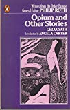 Opium and Other Stories (Writers from the Other Europe)