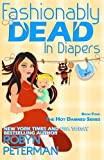 Fashionably Dead in Diapers: Hot Damned Series, Book 4 (Volume 4)