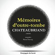 Les mémoires d'Outre-Tombe (extraits) Performance Auteur(s) : François de Chateaubriand Narrateur(s) : Pierre Fresnay