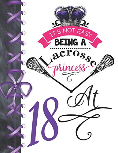 It's Not Easy Being A Lacrosse Princess At 18: Pass, Catch And Shoot Team Sport Blank Doodling & Drawing Activity Art Book Sketchbook Journal For Girls por Writing Addict