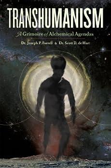 Transhumanism: A Grimoire of Alchemical Agendas by [de Hart, Scott D, Farrell, Joseph P.]
