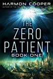 The Zero Patient: (A Dystopian Sci-Fi Thriller)