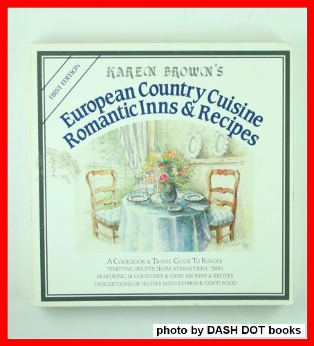 European Country Cuisine: Romantic Inns and Recipes (Karen Brown's Country Inn Series)