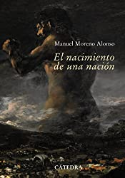 El nacimiento de una nacion / The Birth of a Nation: Sevilla, 1808-1810. La Capital De Una Nacion En Guerra / the Capital of a Nation at War (Spanish Edition)
