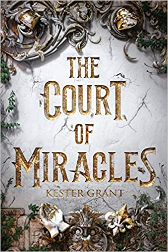 The Court of Miracles (9781524772857): Grant, Kester: Books - Amazon.com
